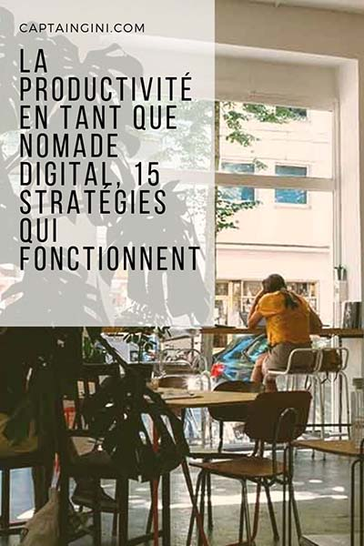 La productivité en tant que Nomade Digital 15 Stratégies qui fonctionnent 2