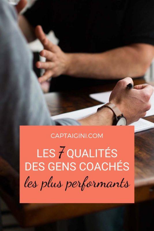 Les 7 qualités des gens coachés les plus performants captaingini.com